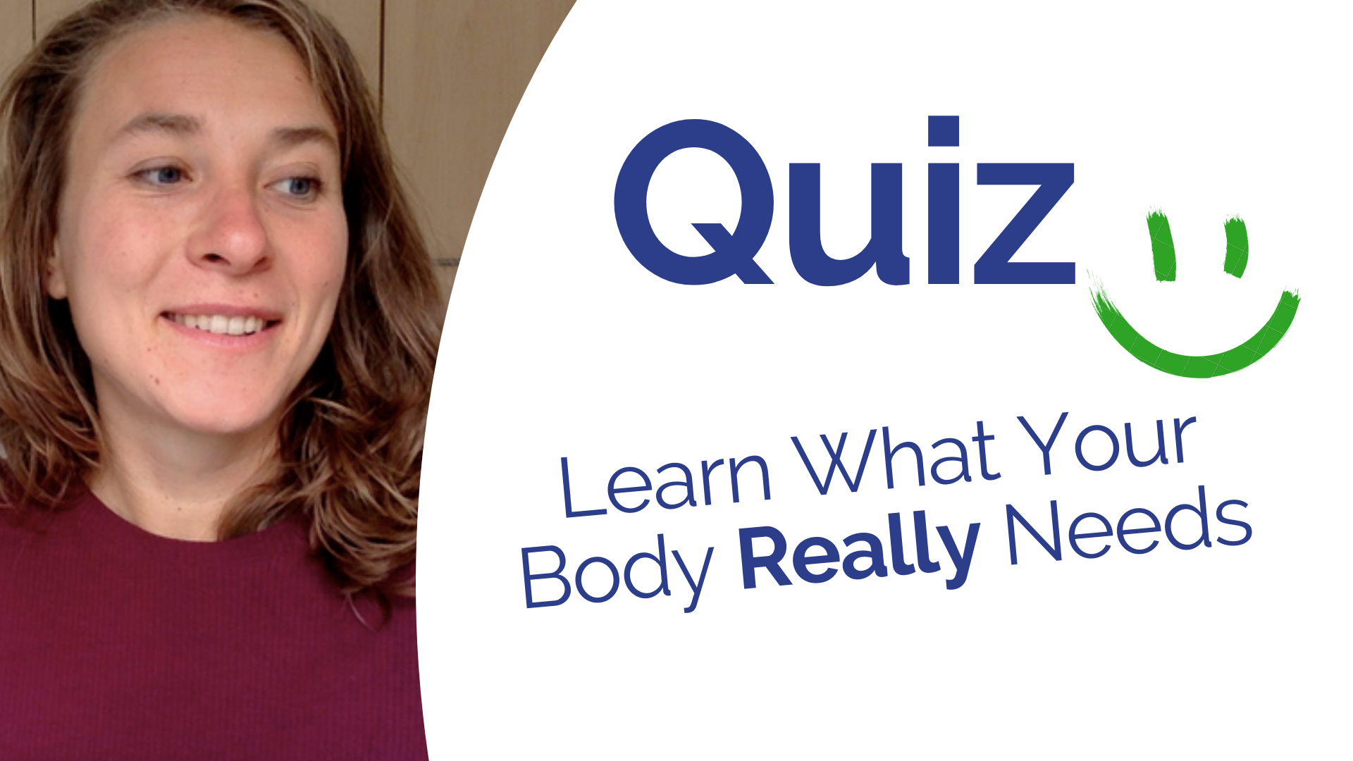Quiz, Learn what your body really needs